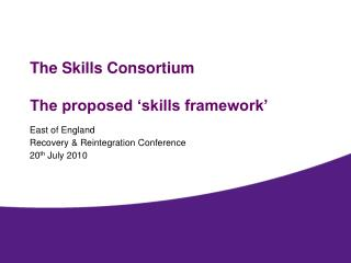 The Skills Consortium  The proposed 'skills framework'