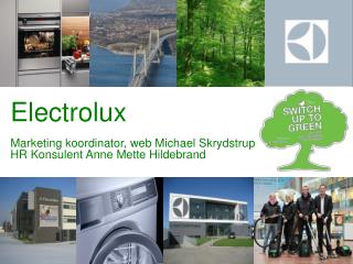Electrolux Marketing koordinator, web Michael Skrydstrup HR Konsulent Anne Mette Hildebrand