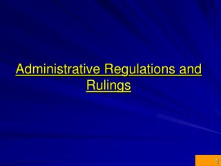 Administrative Regulations and Rulings