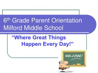 6 th  Grade Parent Orientation Milford Middle School