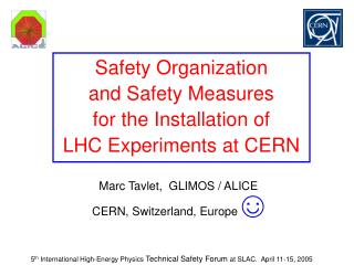 Safety Organization and Safety Measures  for the Installation of LHC Experiments at CERN