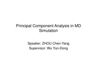 Principal Component Analysis in MD Simulation