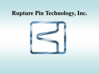 Rupture Pin Technology, Inc.
