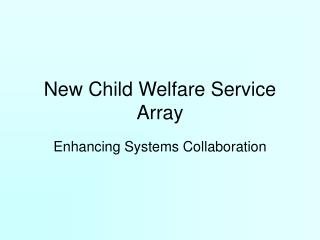 New Child Welfare Service Array