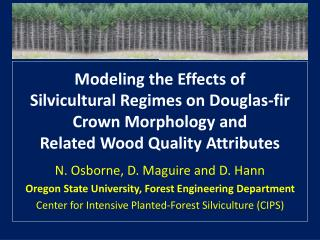N. Osborne, D. Maguire and D. Hann Oregon State University, Forest Engineering Department
