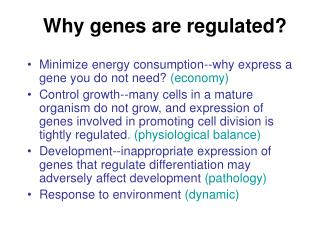 Why genes are regulated?