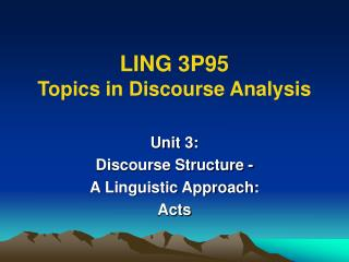 LING 3P95 Topics in Discourse Analysis