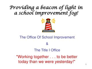 Providing a beacon of light in a school improvement fog!