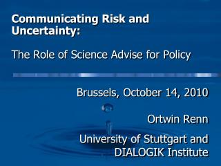 Communicating Risk and Uncertainty:  The Role of Science Advise for Policy