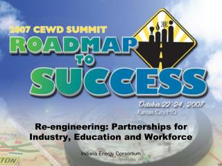 Re-engineering: Partnerships for Industry, Education and Workforce