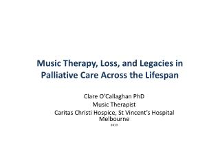 Music Therapy, Loss, and Legacies in Palliative Care Across the Lifespan