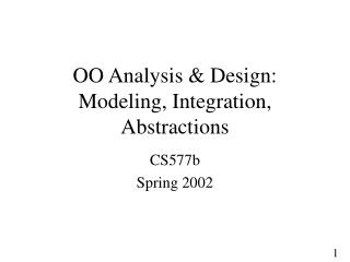 OO Analysis & Design: Modeling, Integration, Abstractions