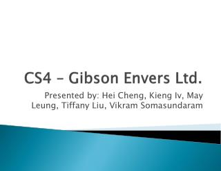 CS4 – Gibson  Envers  Ltd.