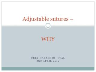 Adjustable sutures –  WHY
