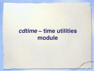 cdtime  – time utilities module