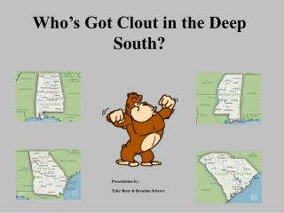 Who's Got Clout in the Deep South?