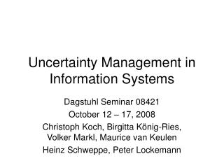 Uncertainty Management in Information Systems