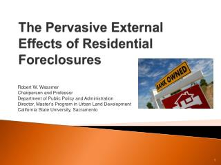 The Pervasive External Effects of Residential Foreclosures