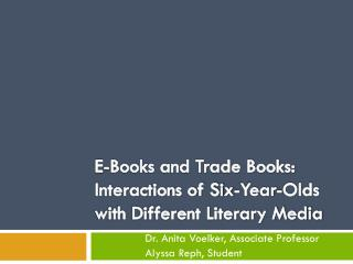 E-Books and Trade Books: Interactions of Six-Year-Olds with Different Literary Media