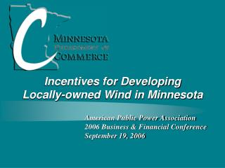 Incentives for Developing Locally-owned Wind in Minnesota