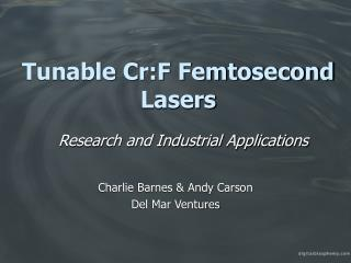 Tunable Cr:F Femtosecond Lasers