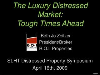 The Luxury Distressed Market:  Tough Times Ahead