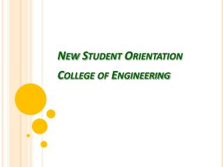 New Student Orientation College of Engineering