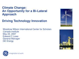Climate Change:  An Opportunity for a Bi-Lateral Approach Driving Technology Innovation