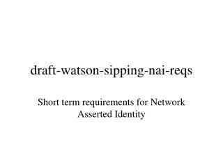 draft-watson-sipping-nai-reqs