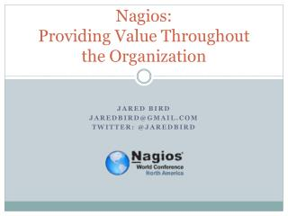 Nagios: Providing Value Throughout the Organization