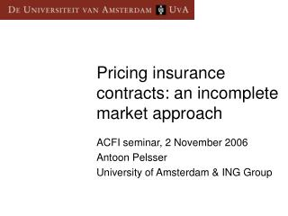 Pricing insurance contracts: an incomplete market approach