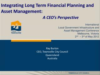 Integrating Long Term Financial Planning and Asset Management:   A CEO's Perspective