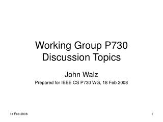 Working Group P730  Discussion Topics