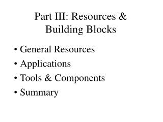 Part III: Resources &  Building Blocks