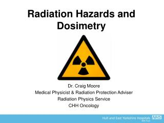 Radiation Hazards and Dosimetry