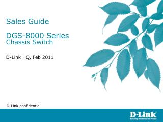 Sales Guide  DGS-8000 Series Chassis Switch