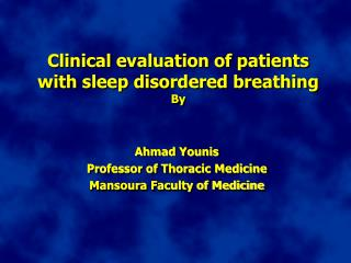 Clinical evaluation of patients with sleep disordered breathing  By