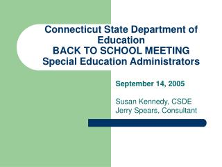 Connecticut State Department of Education BACK TO SCHOOL MEETING  Special Education Administrators