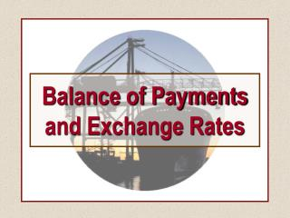 Balance of Payments and Exchange Rates