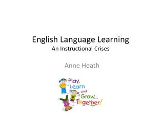 English Language Learning An Instructional Crises