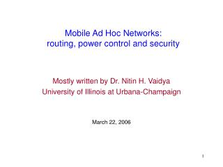 Mobile Ad Hoc Networks: routing, power control and security