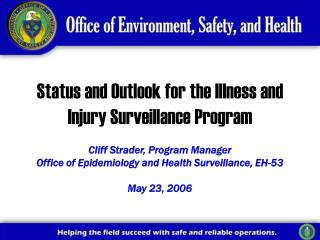Status and Outlook for the Illness and Injury Surveillance Program
