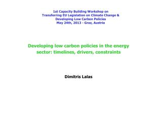 Developing low carbon policies in the energy sector: timelines, drivers, constraints