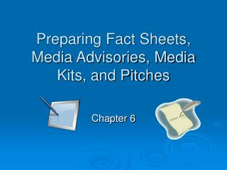 Preparing Fact Sheets, Media Advisories, Media Kits, and Pitches