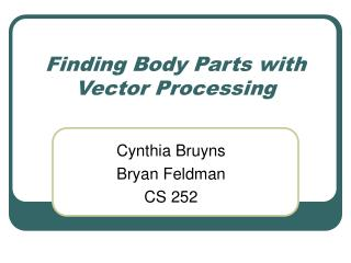 Finding Body Parts with Vector Processing