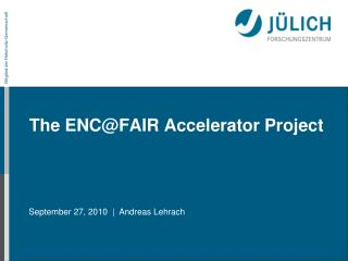 The ENC@FAIR Accelerator Project