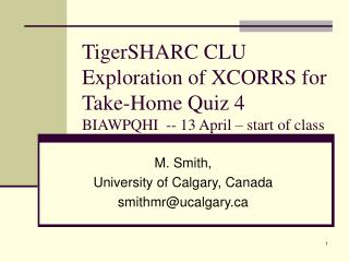 TigerSHARC CLU Exploration of XCORRS for Take-Home Quiz 4 BIAWPQHI  -- 13 April – start of class