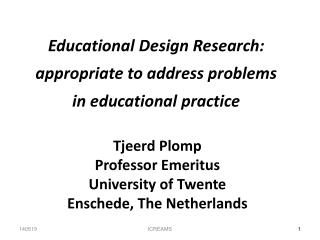 Educational Design Research: appropriate to address problems in educational practice