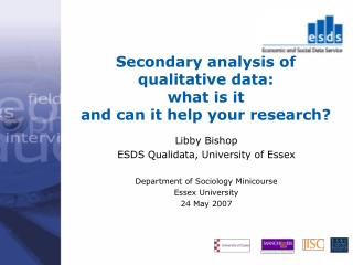 Secondary analysis of  qualitative data: what is it  and can it help your research?