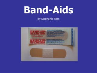 Band-Aids By Stephanie Ress